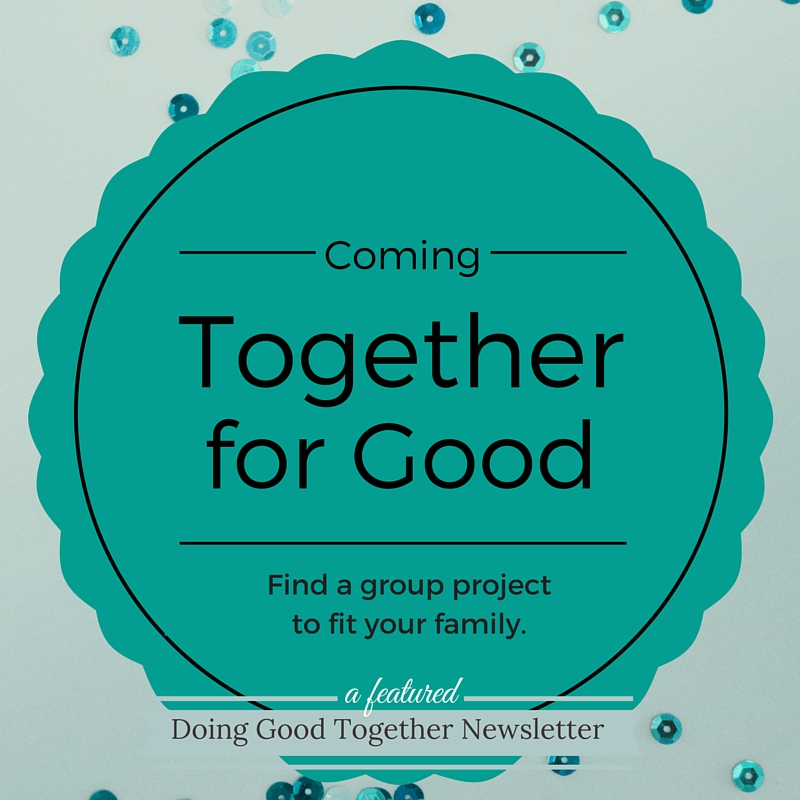 Coming Together for Good: Find a Group Project to Fit Your Family