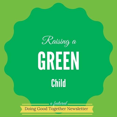 "Raising a ""Green"" Child"