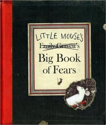 Little Mouse's Big Book of Fears  - part of a growing collection of books that raise emotional awareness