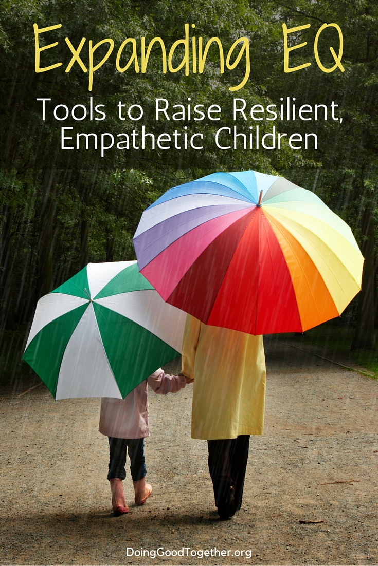 Expanding EQ: Creative Tools To Raise Resilient, Empathetic, Empowered Children