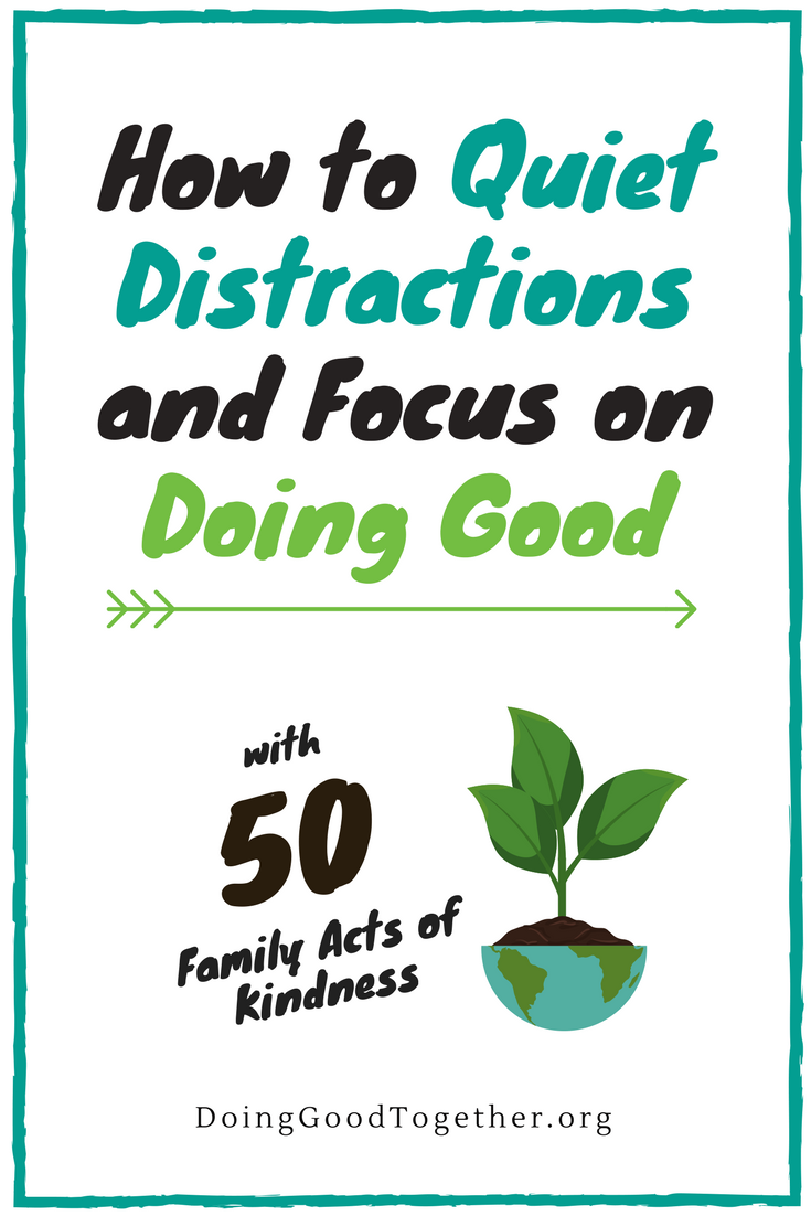Quiet Distractions and Focus on Doing Good
