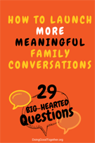 How to launch more meaningful family conversations