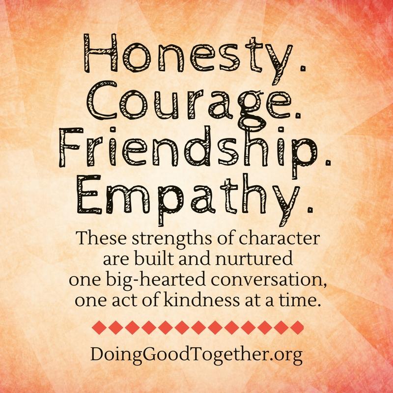 Honesty. Courage. Friendship. Empathy.
