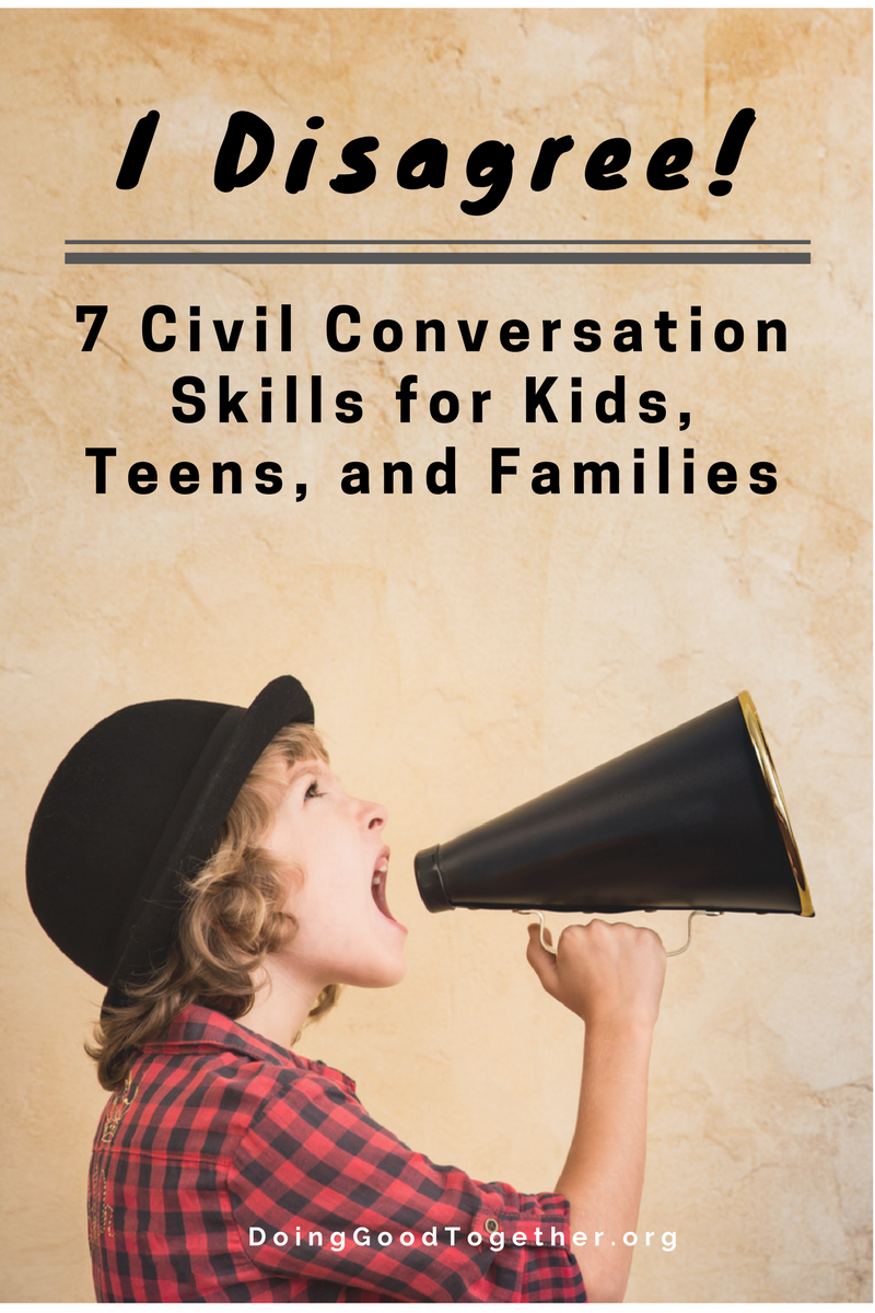 I Disagree! 7 Civil Conversation Skills for Big-Hearted Families