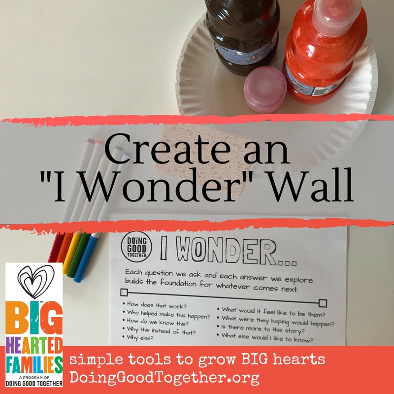 "Create an ""I Wonder"" wall to encourage curiosity and empathy"