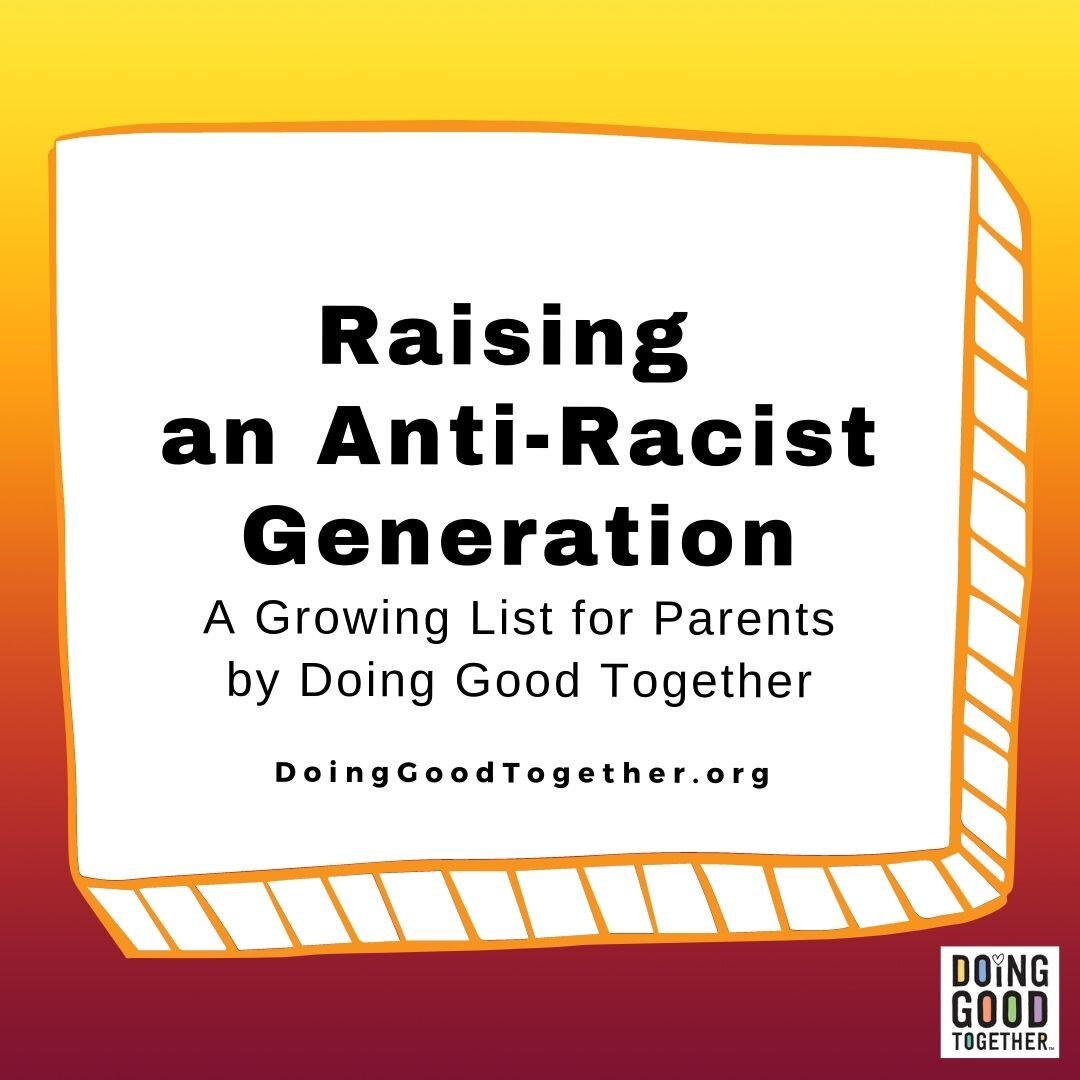 Dgt S Anti Racist Resource Collection Doing Good Together