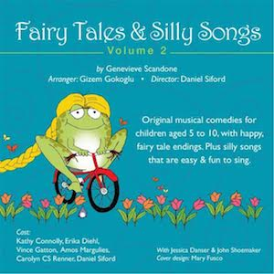 Fairy Tales & Silly Songs, Volume 2 (by Genevieve Scandone & Gizem Gokoglu)