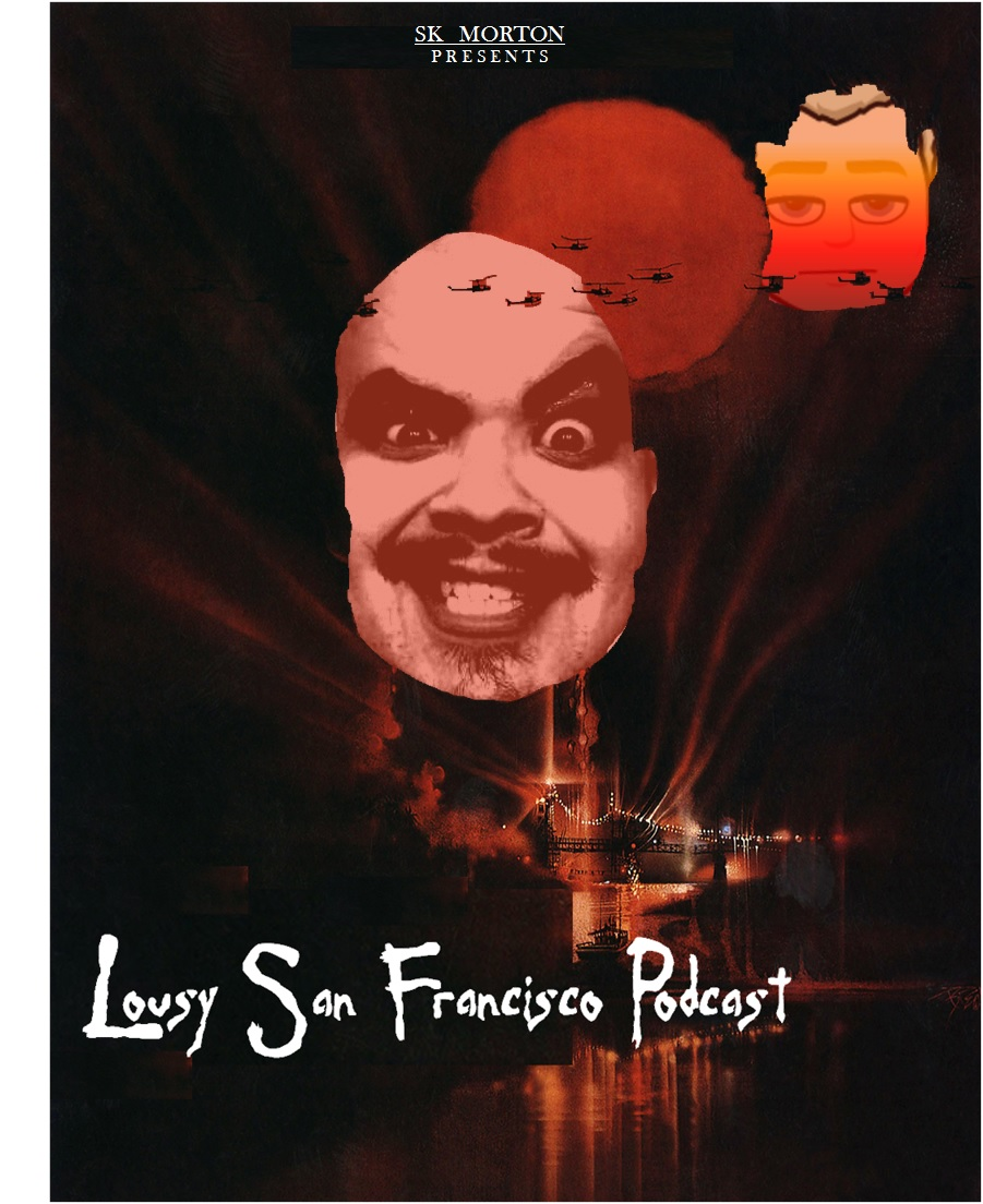 The Lousy Podcast: The horror...the horror    1:01:03                             Writer/Editor: SK Morton                CoHost: Pete Feliciano                     Producer/Sound Engineer: Squidge McSqueezy Guests: KS Notrom