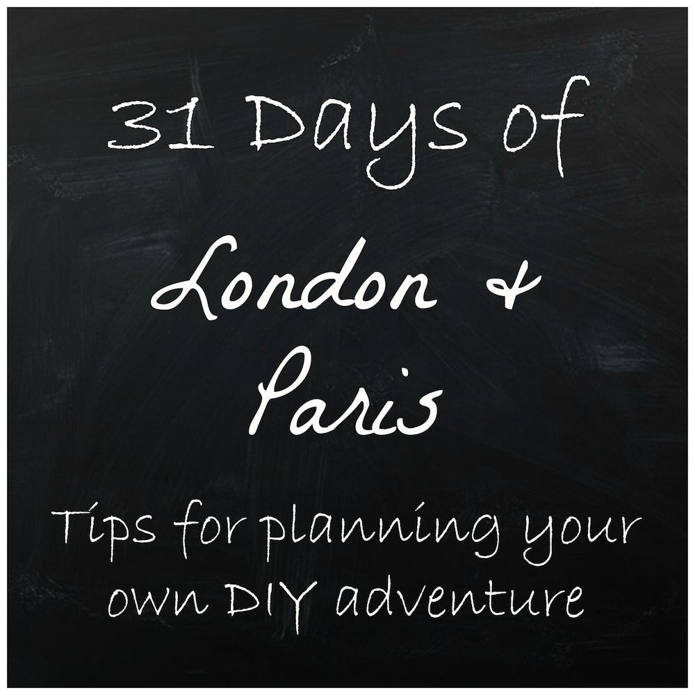31 Days of London & Paris