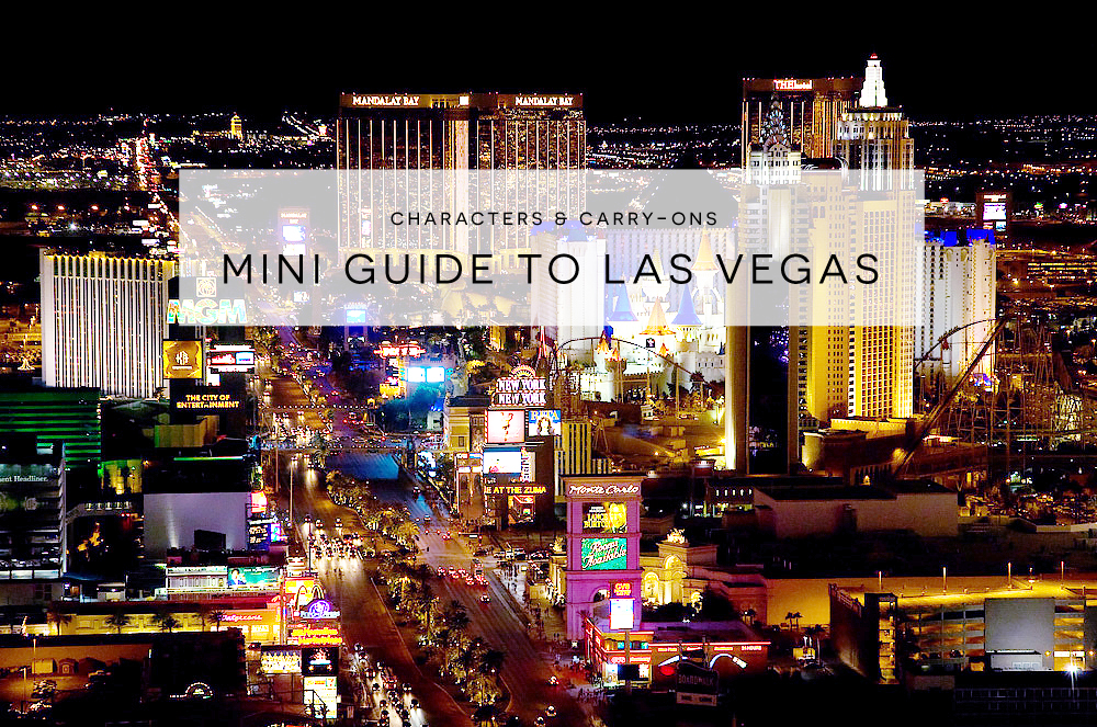 Mini Guide to Las Vegas