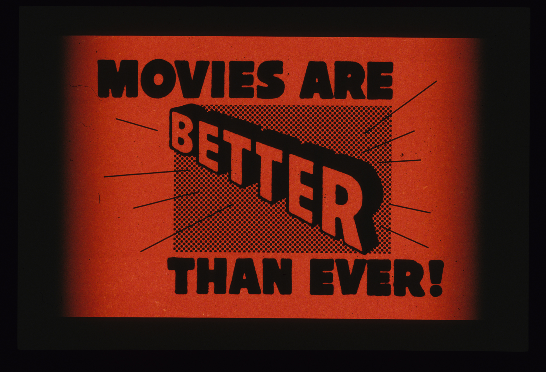 "Morgan Fisher, ""Movies Are Better Than Ever"",  Projections: intermission images"
