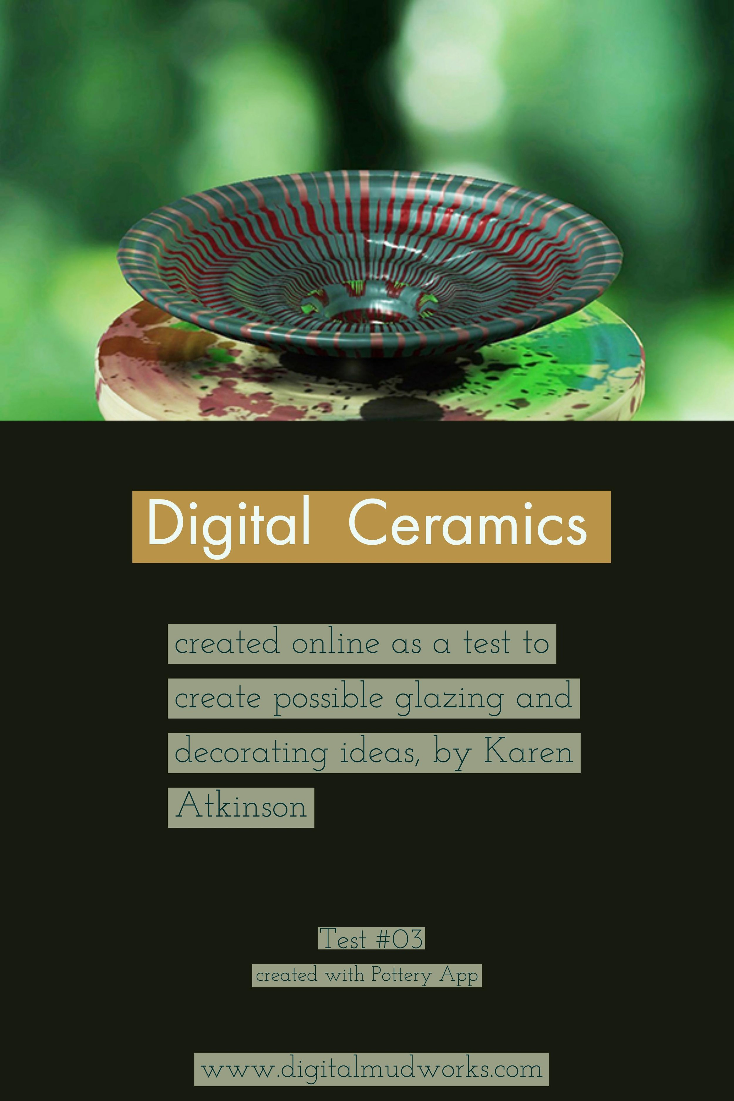 Digital Ceramics Test 03, using a computer app to do glaze and design tests. by Karen Atkinson