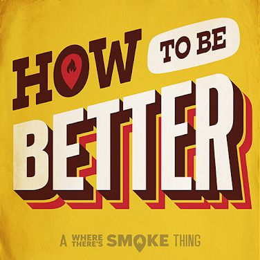 Text graphic saying :How To Be Better