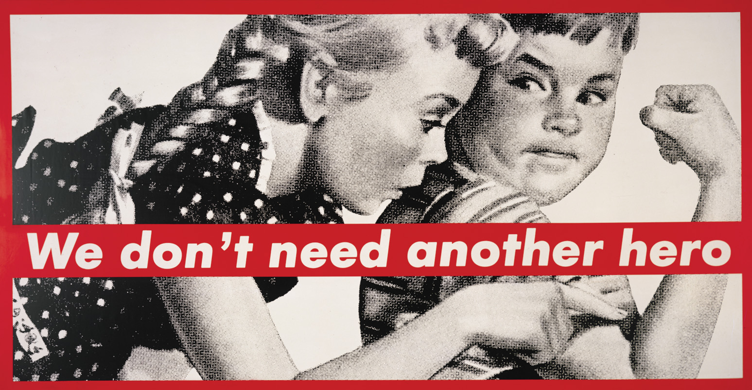 "Barbara Kruger ""Untitled (We Don't Need Another Hero"" (1985)"