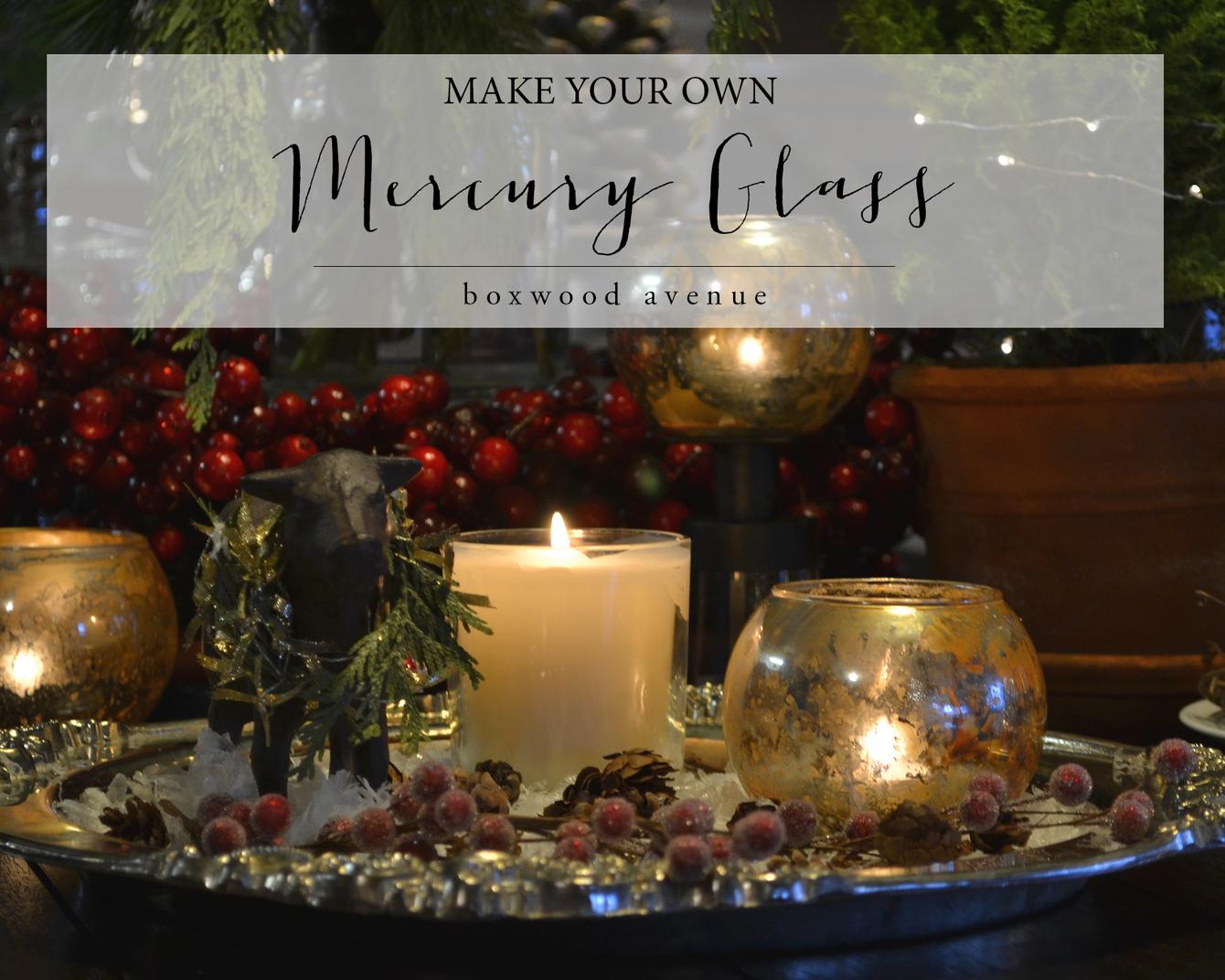 Boxwood Avenue | DIY Mercury Glass Tutorial