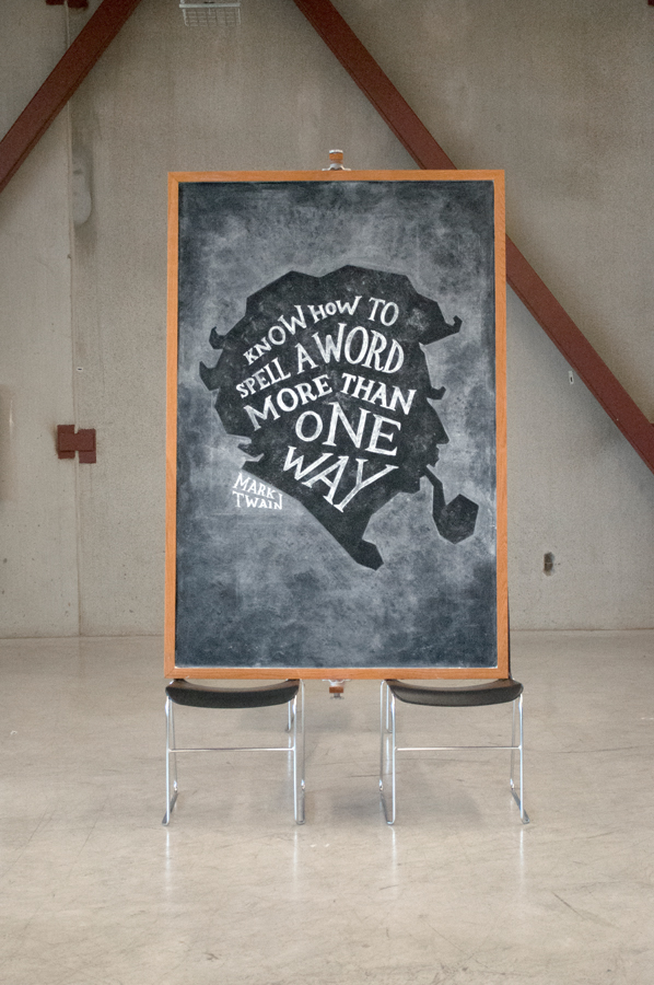 """WEEK 20 - Mark Twain """"Know how to spell a word more than one way"""""""