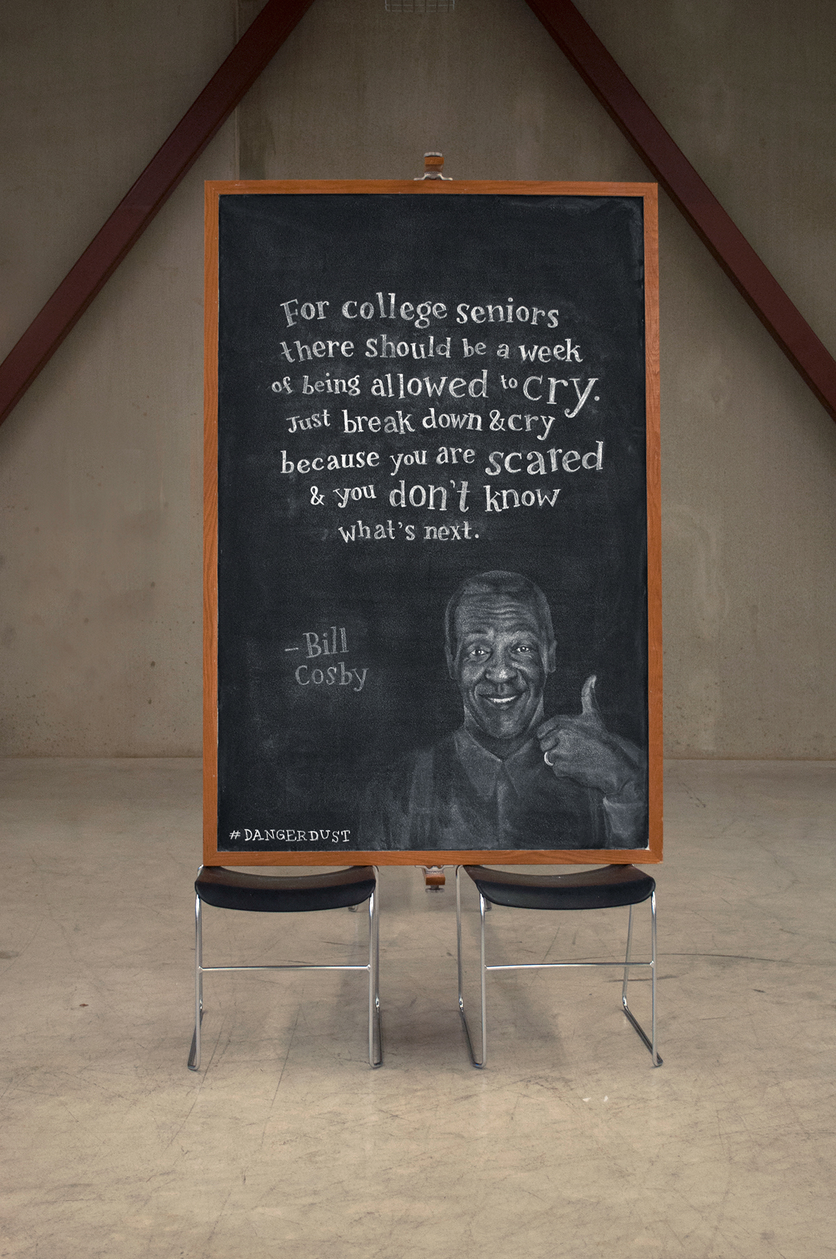 """WEEK 8 - Bill Cosby """"For college seniors there should be a week of being allowed to cry. Just break down & cry because you are scared and don't know what's next."""""""