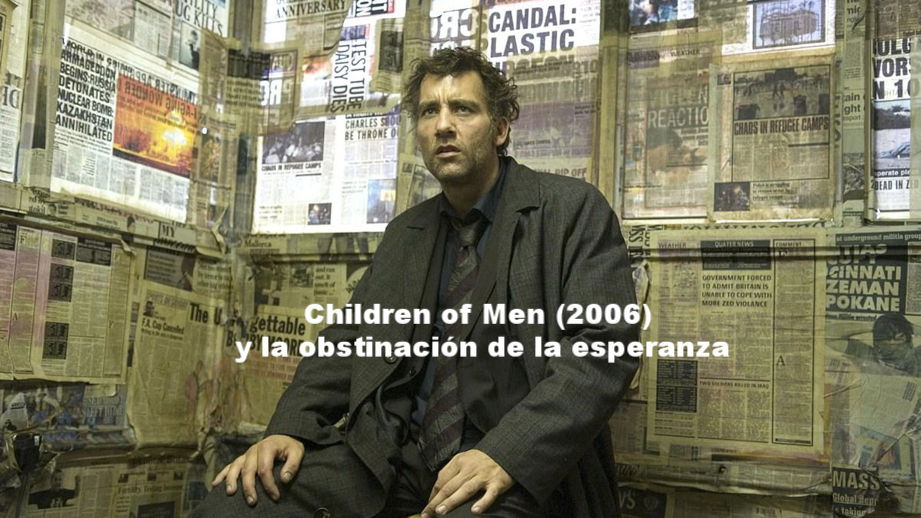 Children of Men (2006) y la obstinación de la esperanza