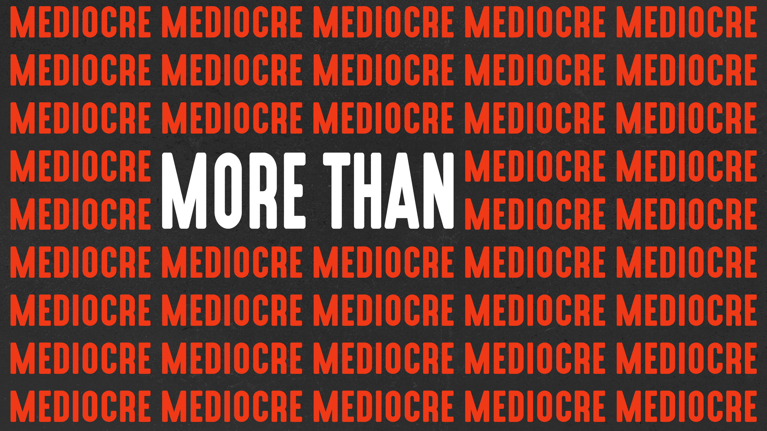More Than Mediocre-02.jpg