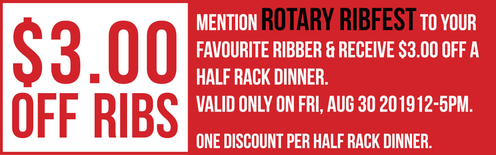 $3.00 off when you mention Rotary Ribfest - Print coupon here!