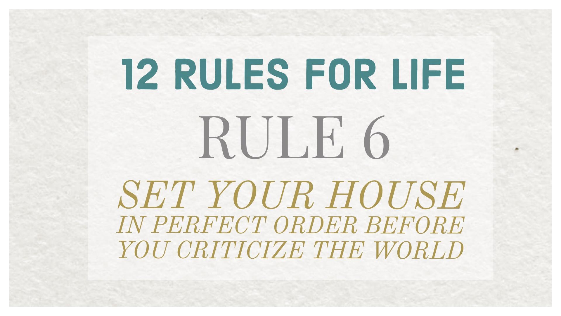 Jordan Peterson, rule 6