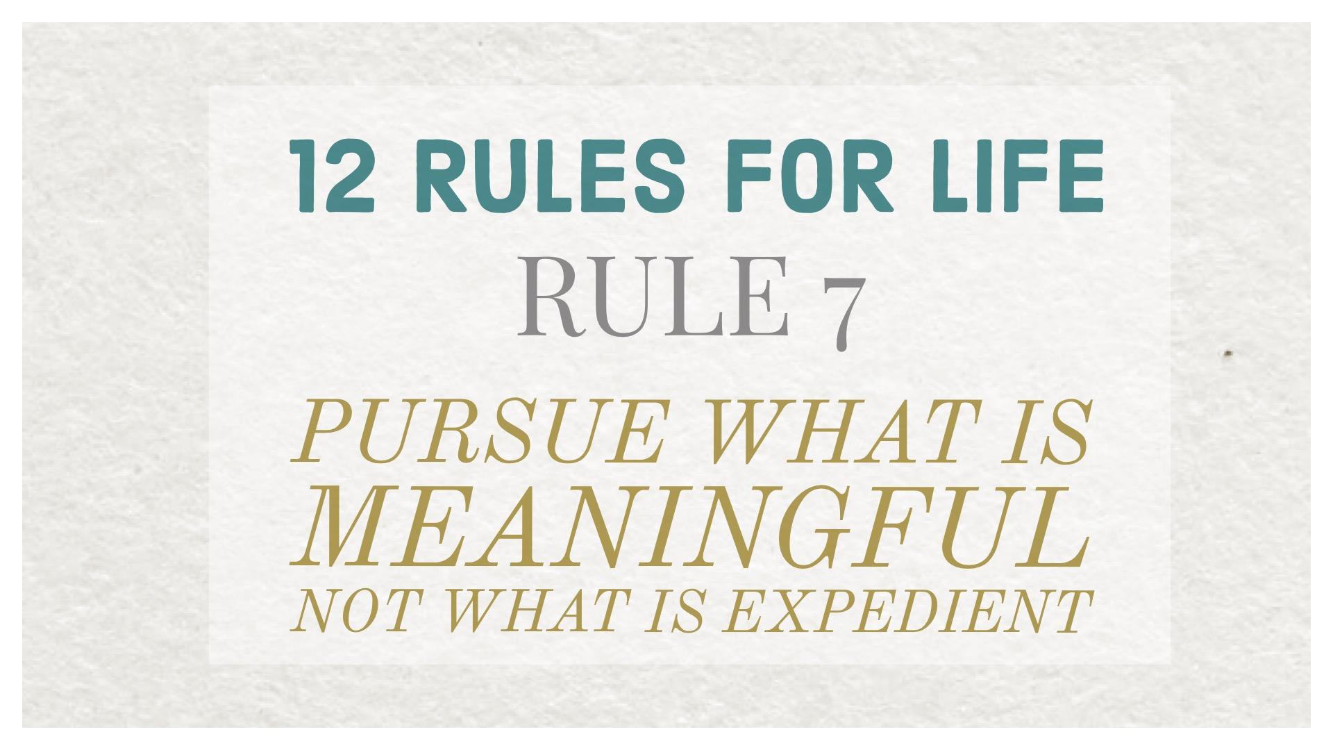Jordan Peterson, rule 7