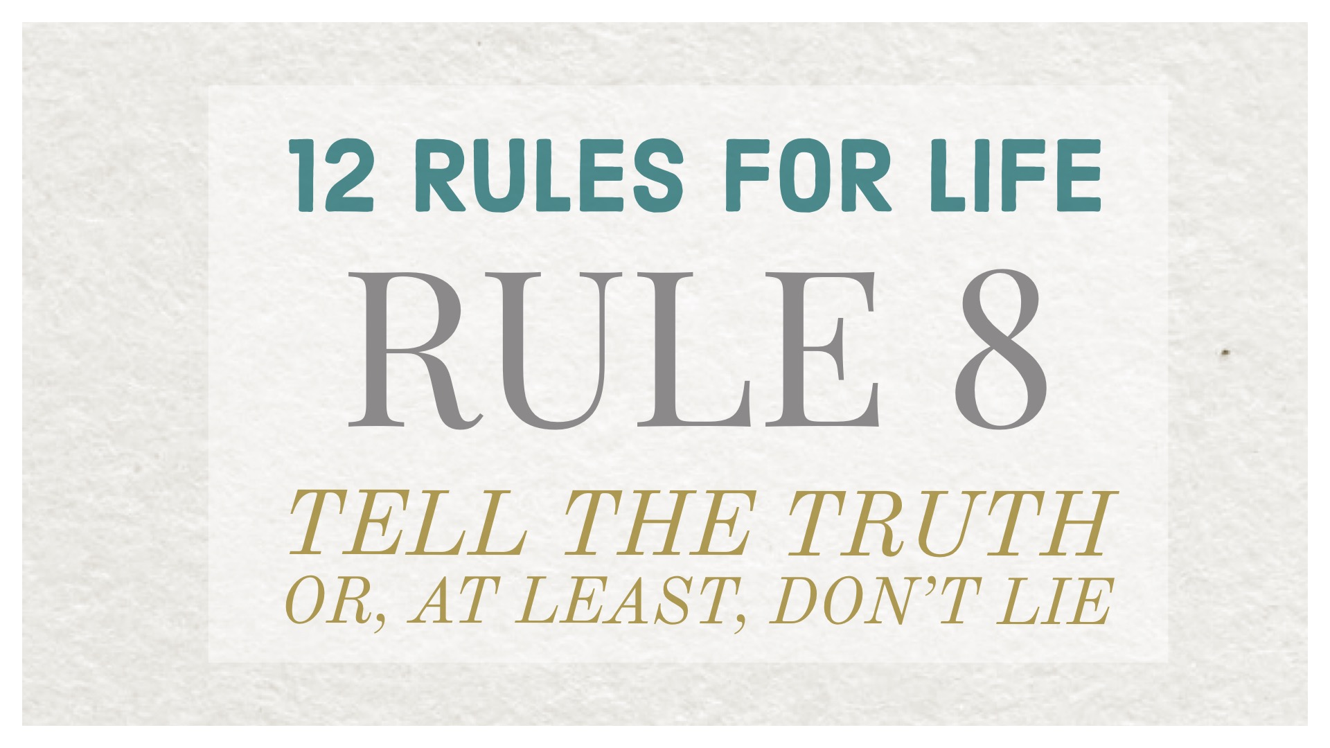 Jordan Peterson, rule 8