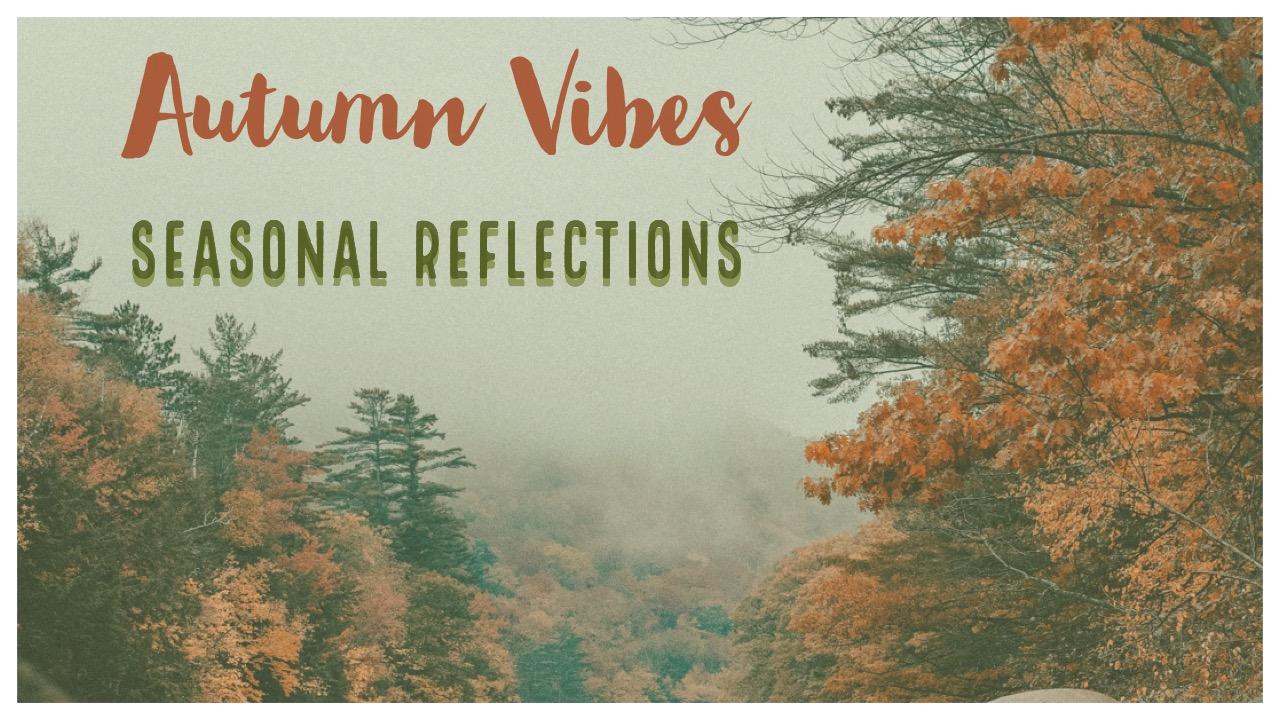 autumn season personal reflections