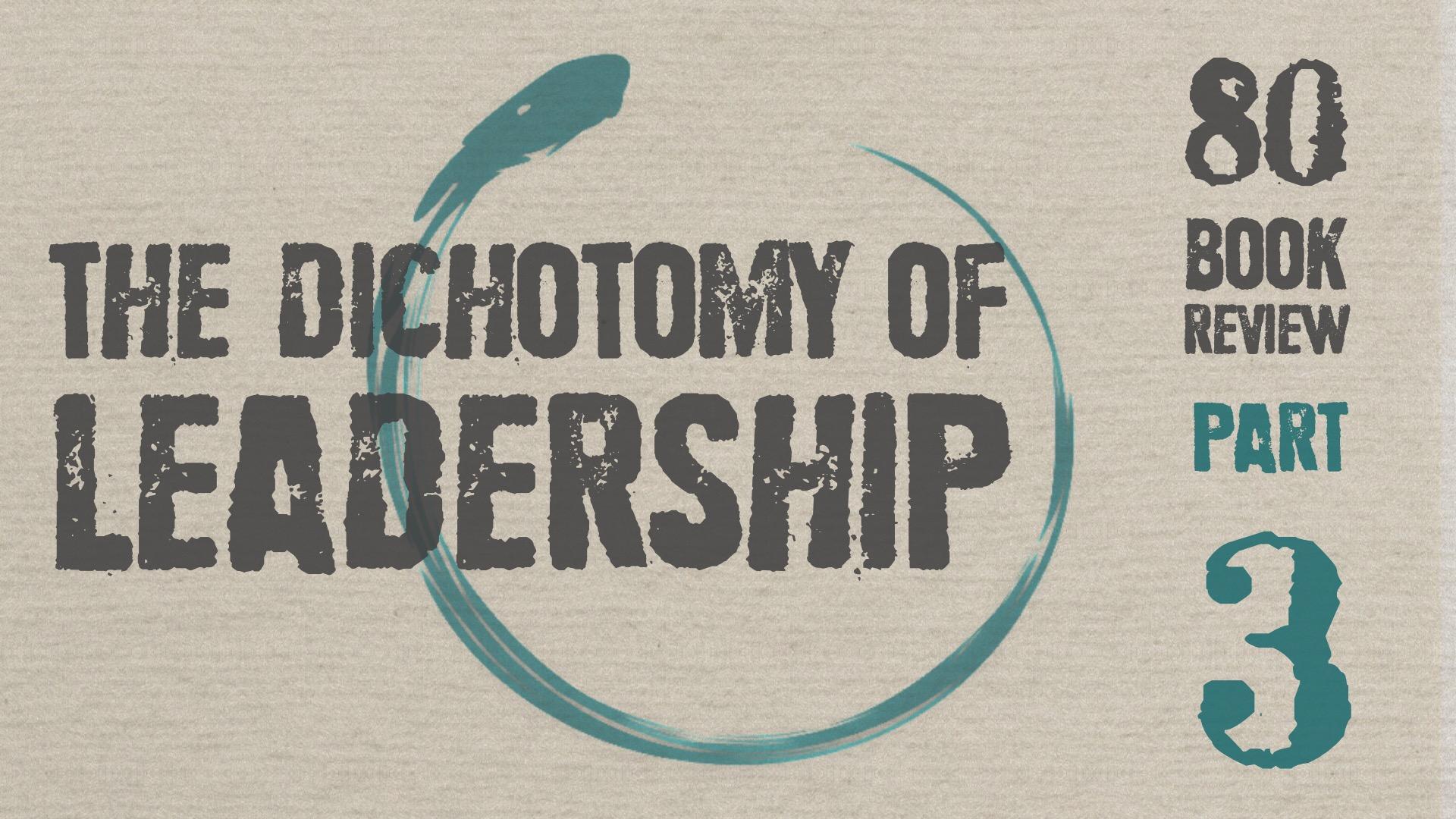 The Dichotomy Of Leadership Jocko Willink