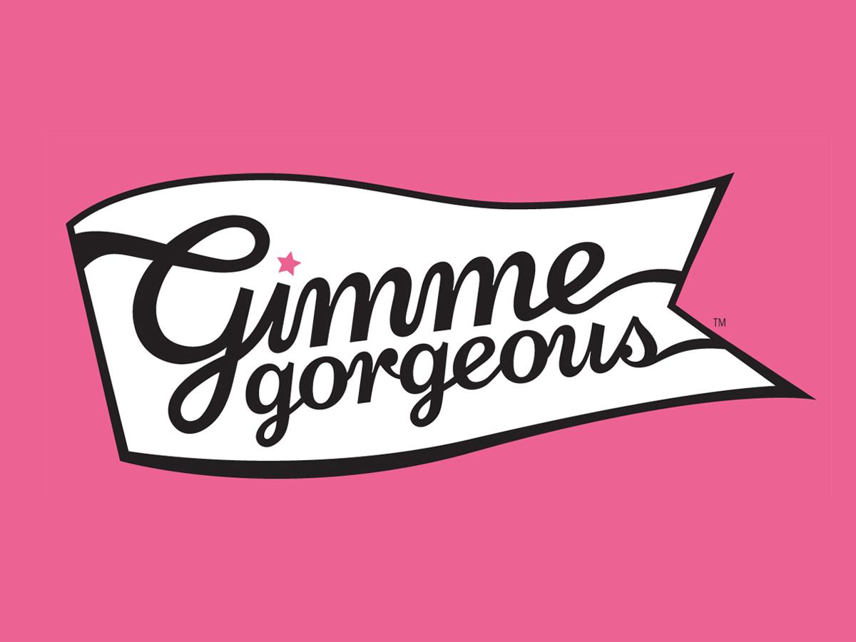 Gimme Gorgeous