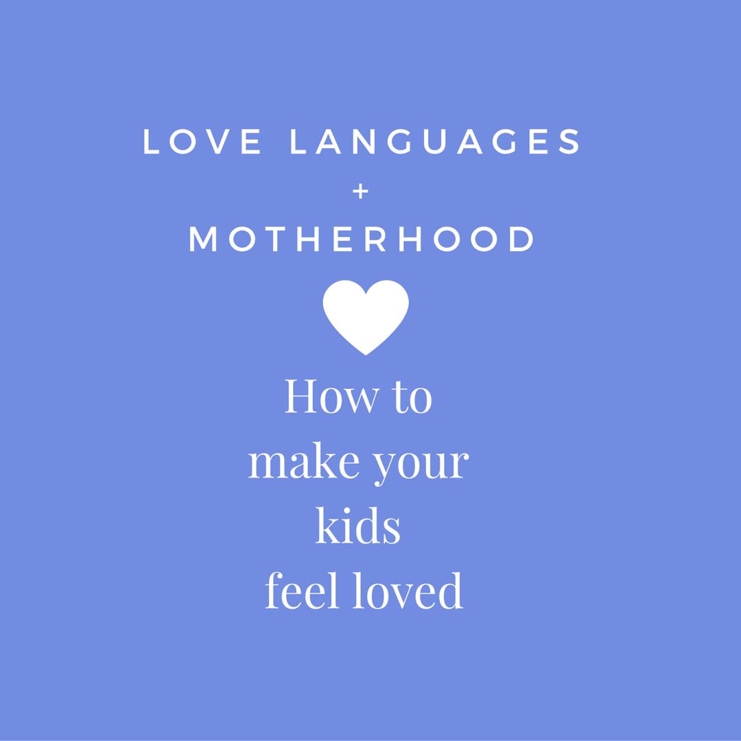 love languages motherhood kids parenting kids loved