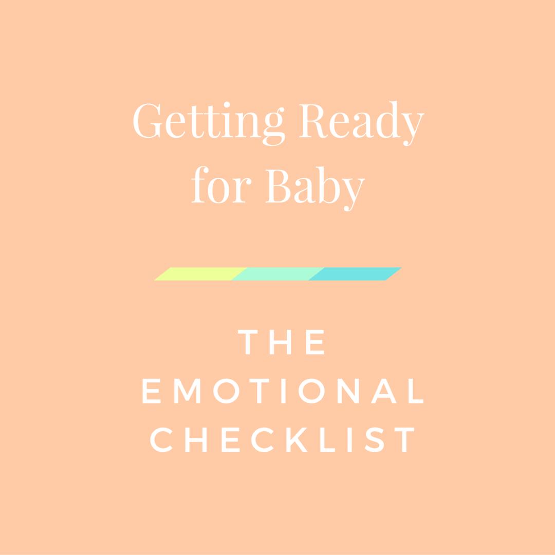 getting ready for baby, emotional checklist,