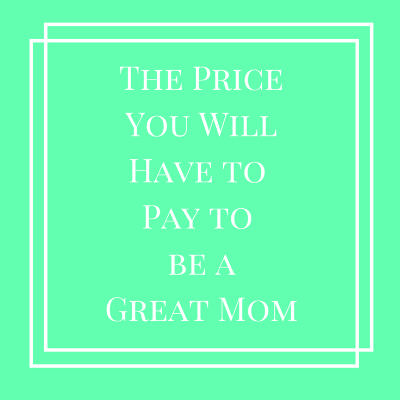 good moms, what makes a good mom,  cost price of parenthood