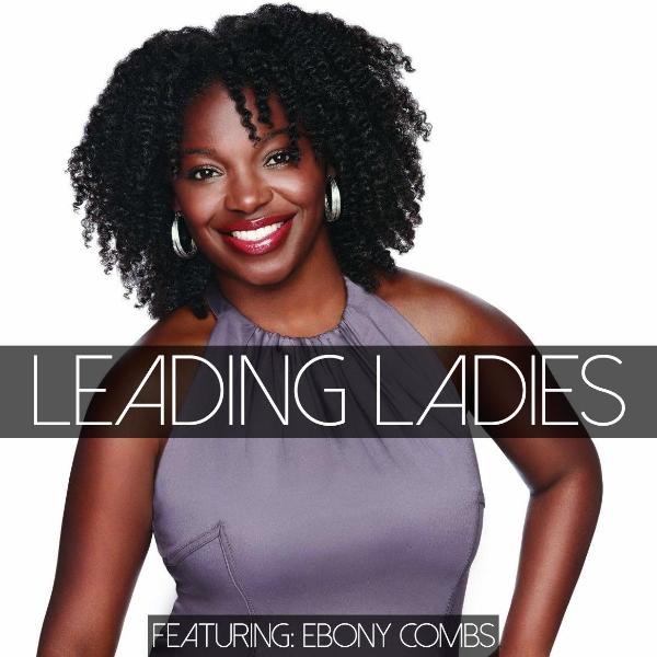 EbonyCombs_LeadingLadies