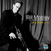 Artist: Bill Mobley and the Smoke Big Band Album Title: Live at Smoke Released: 2011 Label:  Space Time Records