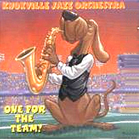 Artist:  The Knoxville Jazz Orchestra  Album Title: One For the Team Released: 2002 Label: Shade Street Records