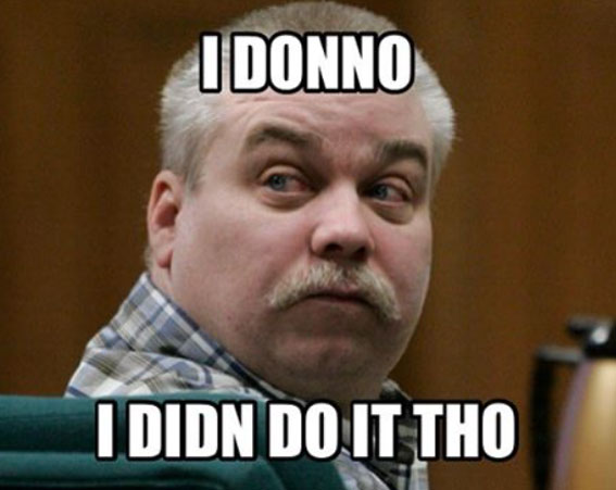 Steven Avery owns nary a pair of underwear. HOW IS THAT POSSIBLE?