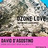 Ozone Love - David D'Agostino 10/6/17 - 11/4/17
