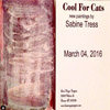 Cool for Cats - Sabine Tress    3/4/16 - 4/14/16