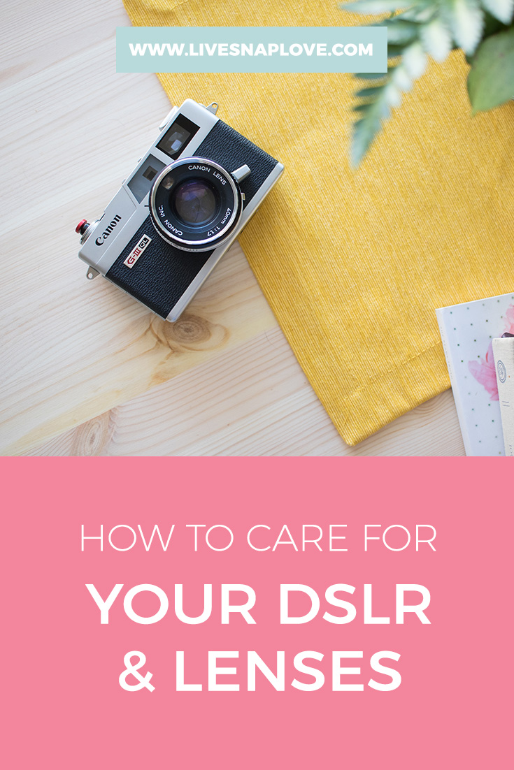 DSLR Maintenance | How to care for your DSLR and Lenses