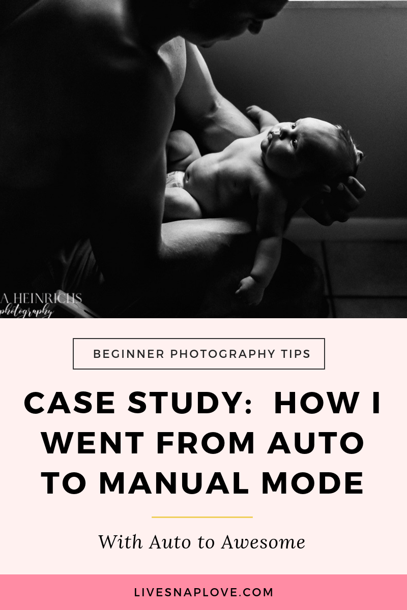 Photographer Case Study with Erica - How I went from AUTO to Manual Mode with Auto to Awesome.