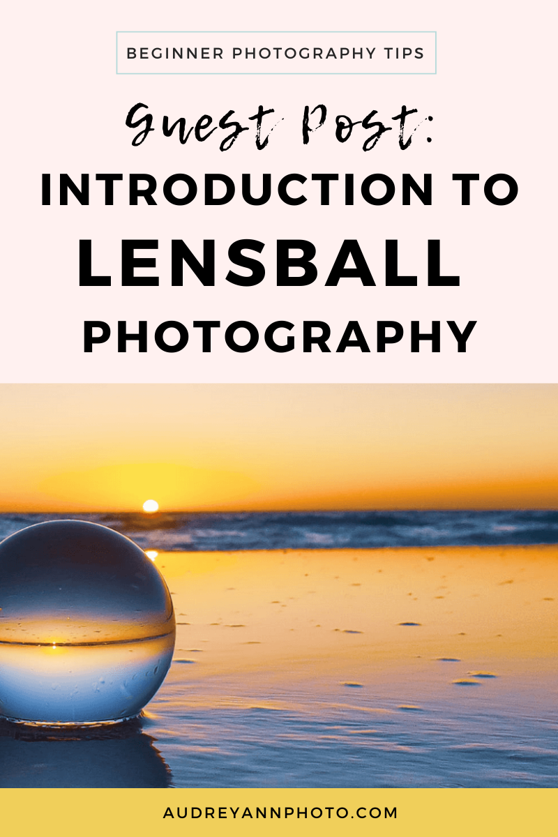 Guest Post Introduction To Lensball Photography Live Snap Love