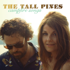 The Tall Pines - Campfire Songs