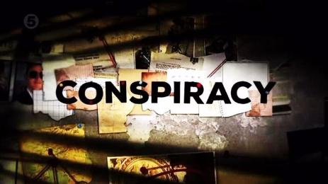Conspiracy, TV Series [Channel 5]