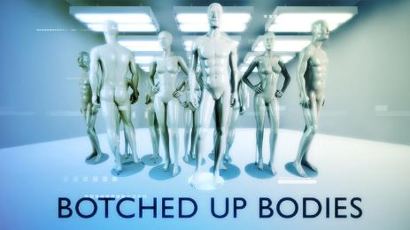 Botched Up Bodies, TV Series [Channel 5]