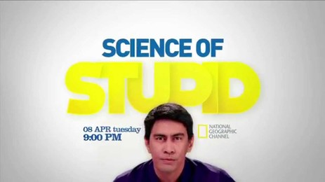 Science Of Stupid, TV Series [National Geographic]