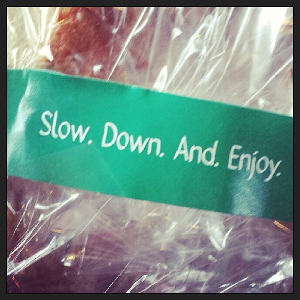 If your going to package in plastic- may as well add an inspiring quote. Join me for noon yoga today at The Pad. Slow down, enjoy!;)