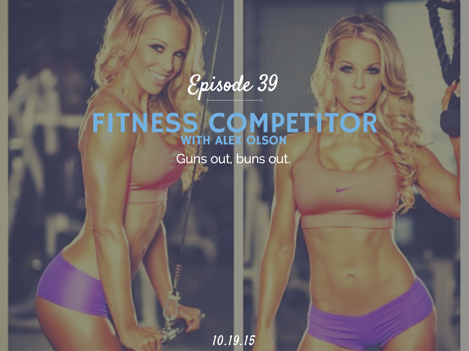 What is it like to be a female fitness competitor interview with alex olson