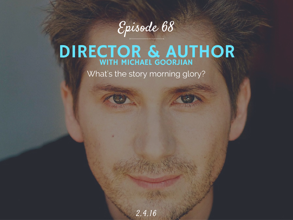 What is it like to become a successful director and author interview with Michael Goorjian