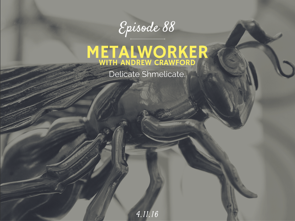 learn how to become a metalworker interview with andrew crawford